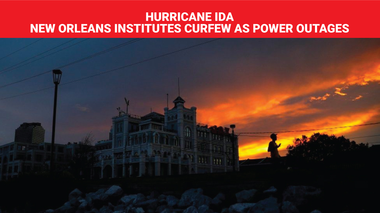 Hurricane Ida New Orleans institutes curfew as power outages