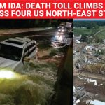 Storm Ida Death toll climbs to 45 across four US north-east states