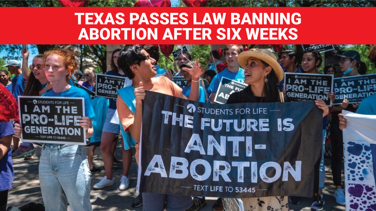 Texas passes law banning abortion after six weeks pregnancy