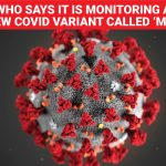 WHO says it is monitoring a new Covid variant called mu